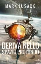 Deriva nello spazio profondo ebook by Mark Lusack