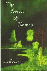 The Keeper of Names ebook by Anne McCourtie