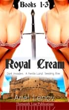 Royal Cream ebook by Ariel Lenov