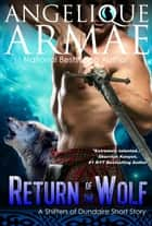 Return of the Wolf (Shifters of Dundaire 5) ebook by Angelique Armae