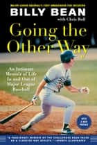 Going the Other Way - An Intimate Memoir of Life In and Out of Major League Baseball ebook by Billy Bean, Chris Bull