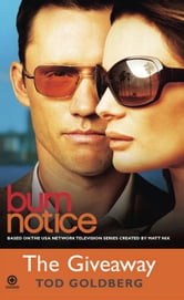 Burn Notice: The Giveaway ebook by Tod Goldberg
