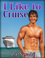 I Like to Cruise ebook by P.J. Nevada