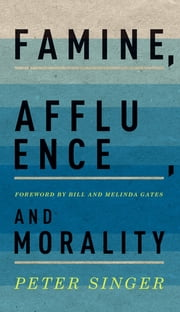 Famine, Affluence, and Morality ebook by Peter Singer,Bill and Melinda Gates