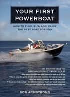 Your First Powerboat ebook by Robert Armstrong