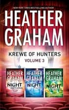 Krewe Of Hunters Series Volume 3/The Night Is Watching/The Night Is Alive/The Night Is Forever ebook by Heather Graham