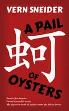 A Pail of Oysters ebook by Vern Sneider,Jonathan Benda