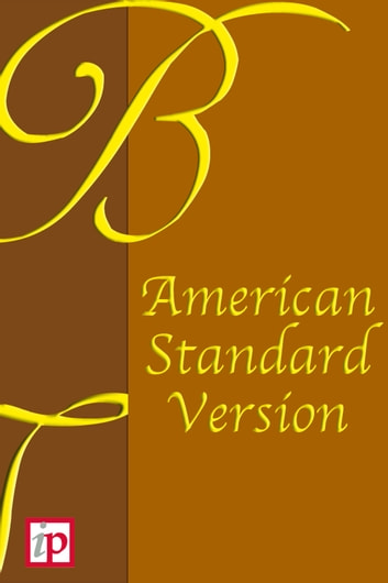 The Holy Bible - American Standard Version ebook by Various Authors