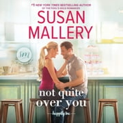 Not Quite Over You audiobook by Susan Mallery