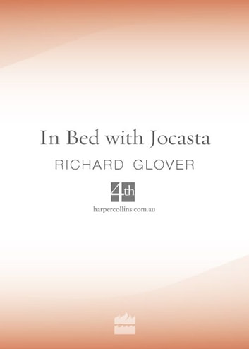 In Bed with Jocasta ebook by Richard Glover