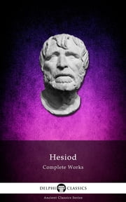 Complete Works of Hesiod (Delphi Classics) ebook by Hesiod, Delphi Classics