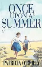 Once Upon A Summer ebook by Patricia O'Reilly