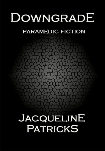 Downgrade - paramedic fiction ebook by Jacqueline Patricks