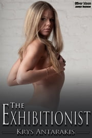 The Exhibitionist ebook by Krys Antarakis