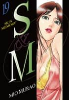 S and M - Volume 19 ebook by Mio Murao