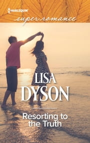 Resorting to the Truth - A Single Dad Romance ebook by Lisa Dyson
