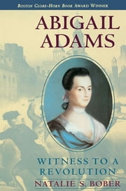 Abigail Adams - Witness to a Revolution ebook by Natalie S. Bober