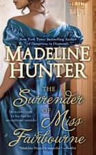 The Surrender of Miss Fairbourne ebook by Madeline Hunter