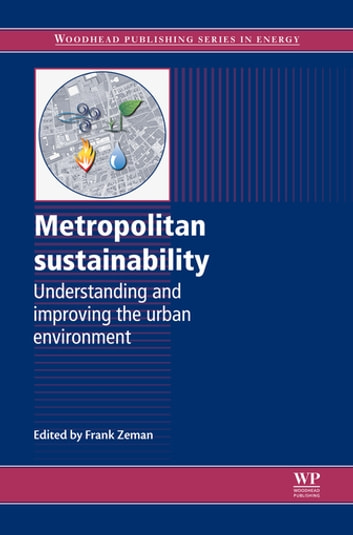 Metropolitan Sustainability - Understanding and Improving the Urban Environment ebook by