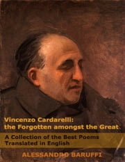 Vincenzo Cardarelli: The Forgotten Amongst the Great ebook by Alessandro Baruffi