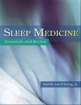 Sleep Medicine: Essentials and Review ebook by Teofilo Lee-Chiong