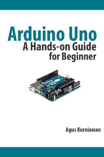 Arduino uno a hands on guide for beginner ebook by agus