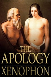 The Apology - Of Socrates to the Jury ebook by Xenophon,H. G. Dakyns