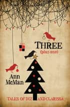 Three - (Plus One) ebook by Ann McMan