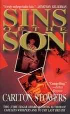 Sins of the Son ebook by Carlton Stowers