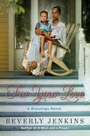 For Your Love - A Blessings Novel ebook by Beverly Jenkins