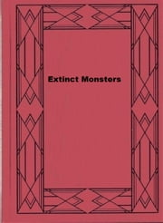 Extinct Monsters ebook by H. N. Hutchinson