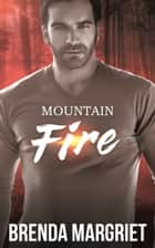 Mountain Fire ebook by Brenda Margriet