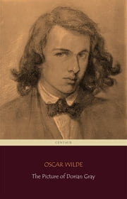 The Picture of Dorian Gray (Centaur Classics) [The 100 greatest novels of all time - #68] ebook by Oscar Wilde,Oscar Wilde