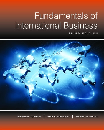 Fundamentals of International Business (3rd Edition) ebook by Michael Czinkota,Ilkka Ronkainen,Michael Moffett