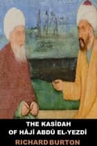 The Kasidah of Haji Abdu El-Yezdi ebook by
