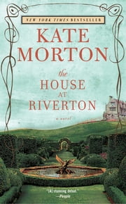 The House at Riverton - A Novel ebook by Kate Morton