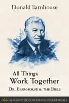 All Things Work Together ebook by Donald Barnhouse