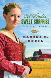 A Bride's Sweet Surprise in Sauers, Indiana ebook by Ramona K. Cecil