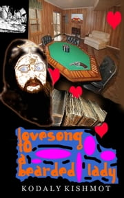 Lovesong To A Bearded Lady ebook by K Kishmot