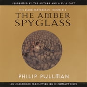 The Amber Spyglass: His Dark Materials audiobook by Philip Pullman