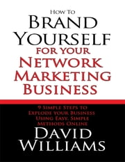 How to Brand Yourself for Your Network Marketing Business ebook by David Williams