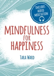 Mindfulness for Happiness ebook by Tara Ward