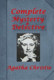 Complete Mystery Detective Novels of Agatha Christie ebook by Agatha Christie