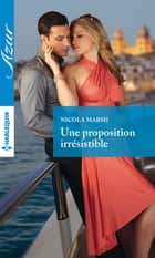 Une proposition irrésistible ebook by Nicola Marsh