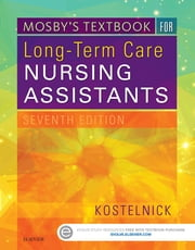 Mosby's Textbook for Long-Term Care Nursing Assistants ebook by Clare Kostelnick