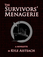The Survivors' Menagerie ebook by Kyle Aisteach
