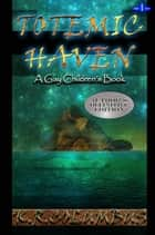Totemic Haven: A gay Children's Book- ebook by K.R. Columbus