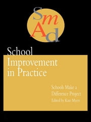 School Improvement In Practice - Schools Make A Difference - A Case Study Approach ebook by
