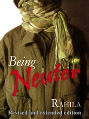 Being Neuter ebook by Rahila