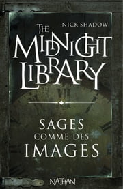 Sages comme des images - Mini Midnight Library ebook by Nick Shadow